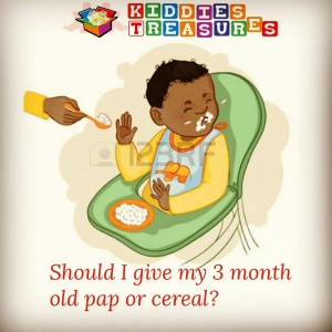 Should I Give My 3 Month Old Pap or Cereal?